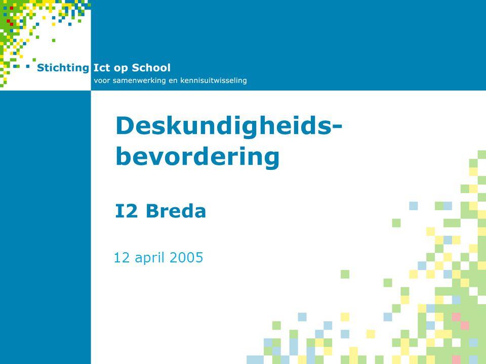 Deskundigheids- bevordering I2 Breda 12 april 2005