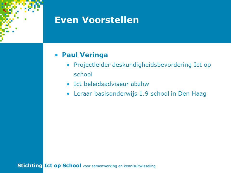 Even Voorstellen Paul Veringa Projectleider deskundigheidsbevordering Ict op school Ict beleidsadviseur abzhw Leraar basisonderwijs 1.9 school in Den Haag
