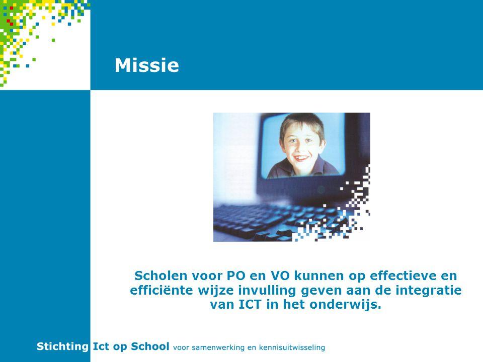 Missie Scholen voor PO en VO kunnen op effectieve en efficiënte wijze invulling geven aan de integratie van ICT in het onderwijs.