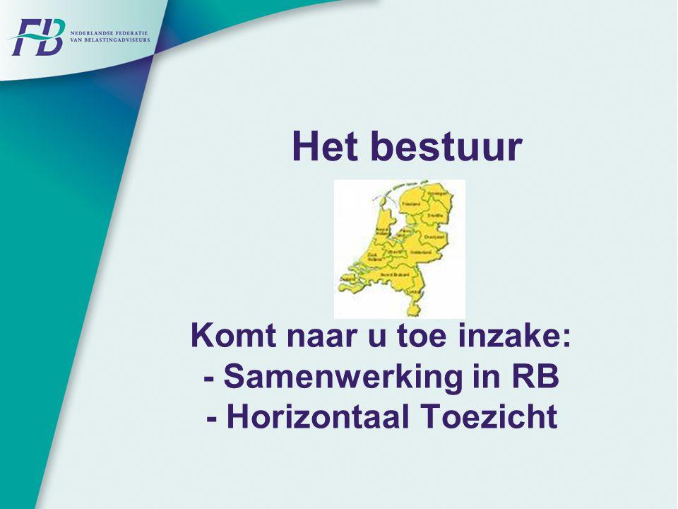 Het bestuur Komt naar u toe inzake: - Samenwerking in RB - Horizontaal Toezicht