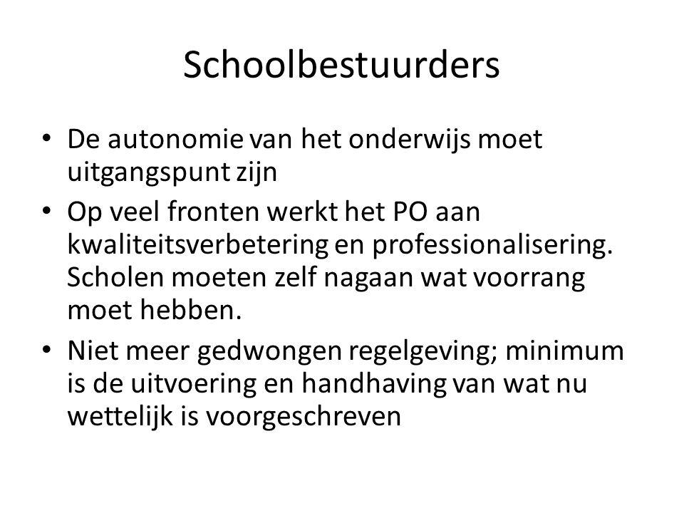 Schoolbestuurders De autonomie van het onderwijs moet uitgangspunt zijn Op veel fronten werkt het PO aan kwaliteitsverbetering en professionalisering.