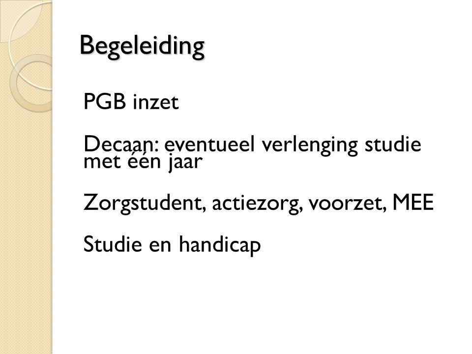 Begeleiding PGB inzet Decaan: eventueel verlenging studie met één jaar Zorgstudent, actiezorg, voorzet, MEE Studie en handicap
