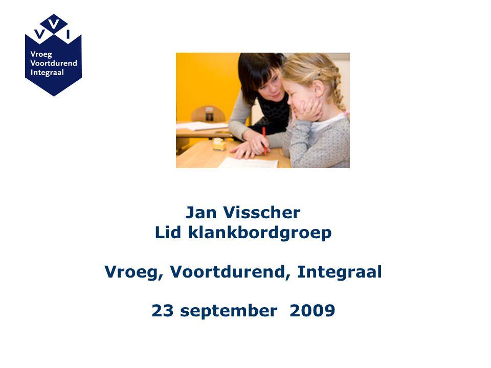 Jan Visscher Lid klankbordgroep Vroeg, Voortdurend, Integraal 23 september 2009