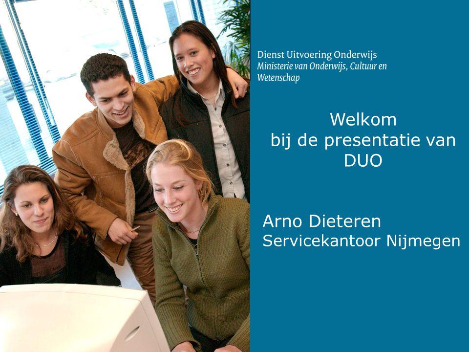 Welkom bij de presentatie van DUO Arno Dieteren Servicekantoor Nijmegen
