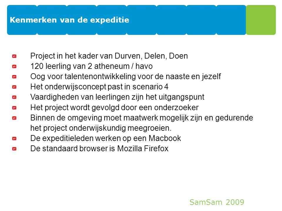 SamSam 2009 Kenmerken van de expeditie 10 Project in het kader van Durven, Delen, Doen 120 leerling van 2 atheneum / havo Oog voor talentenontwikkelin