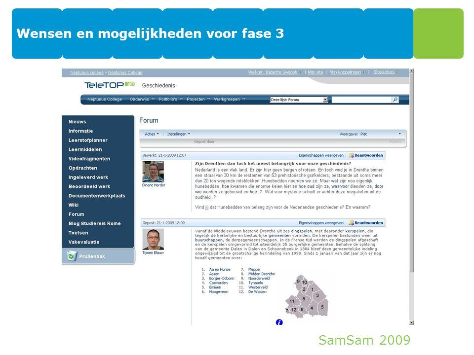 SamSam 2009 Wensen en mogelijkheden voor fase 3 28
