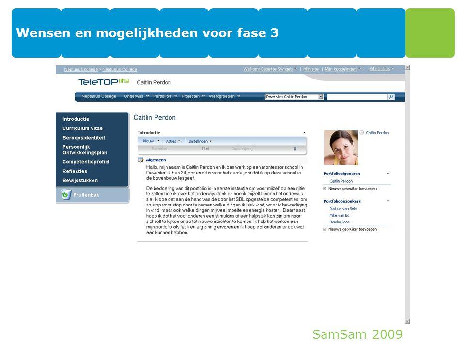 SamSam 2009 Wensen en mogelijkheden voor fase 3 30