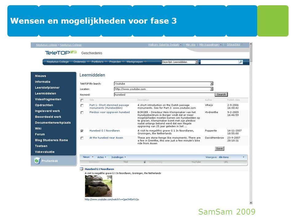 SamSam 2009 Wensen en mogelijkheden voor fase 3 31