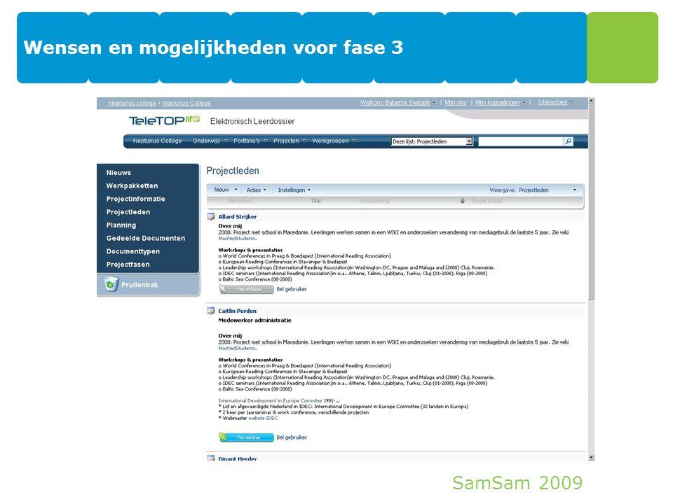 SamSam 2009 Wensen en mogelijkheden voor fase 3 32
