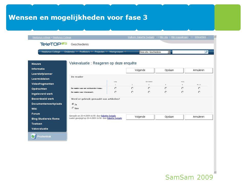 SamSam 2009 Wensen en mogelijkheden voor fase 3 33