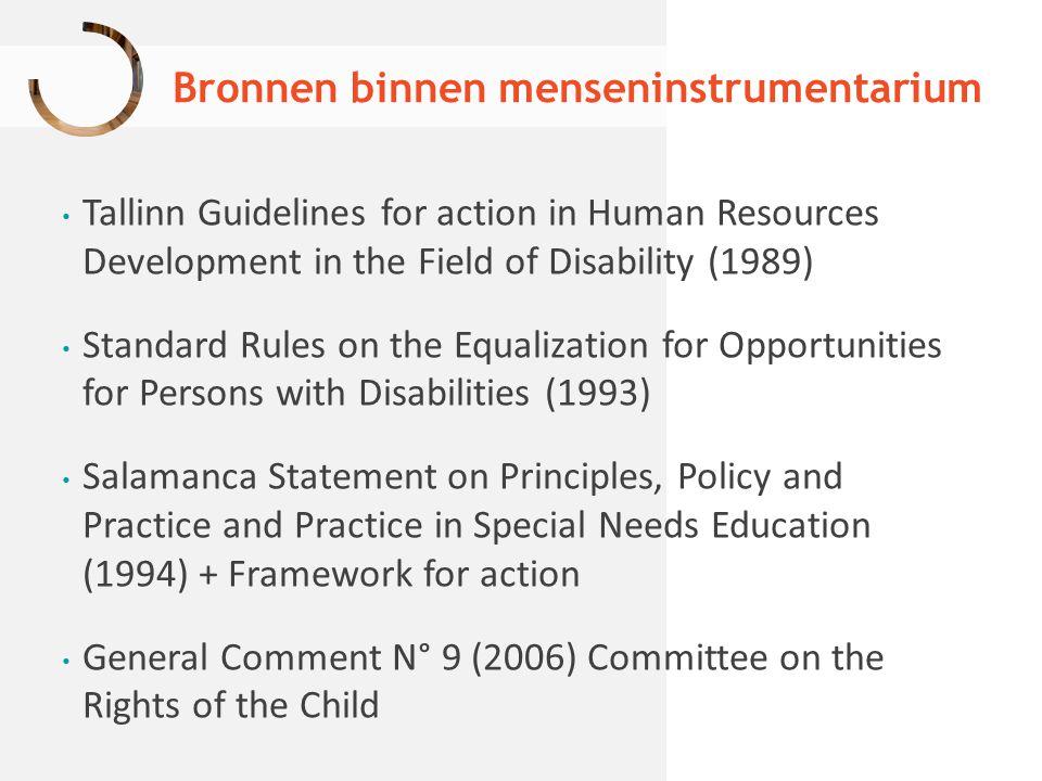 Bronnen binnen menseninstrumentarium Tallinn Guidelines for action in Human Resources Development in the Field of Disability (1989) Standard Rules on