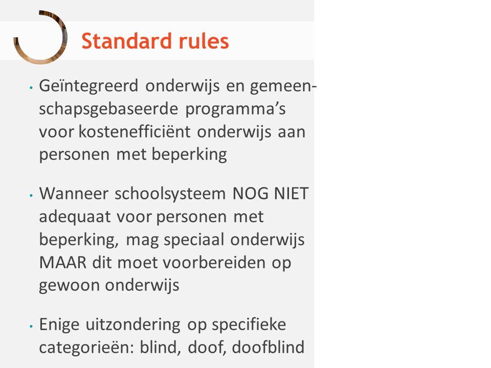 Standard rules Geïntegreerd onderwijs en gemeen- schapsgebaseerde programma's voor kostenefficiënt onderwijs aan personen met beperking Wanneer school