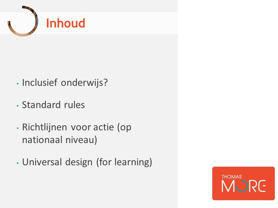 Inclusief onderwijs? Standard rules Richtlijnen voor actie (op nationaal niveau) Universal design (for learning) Inhoud