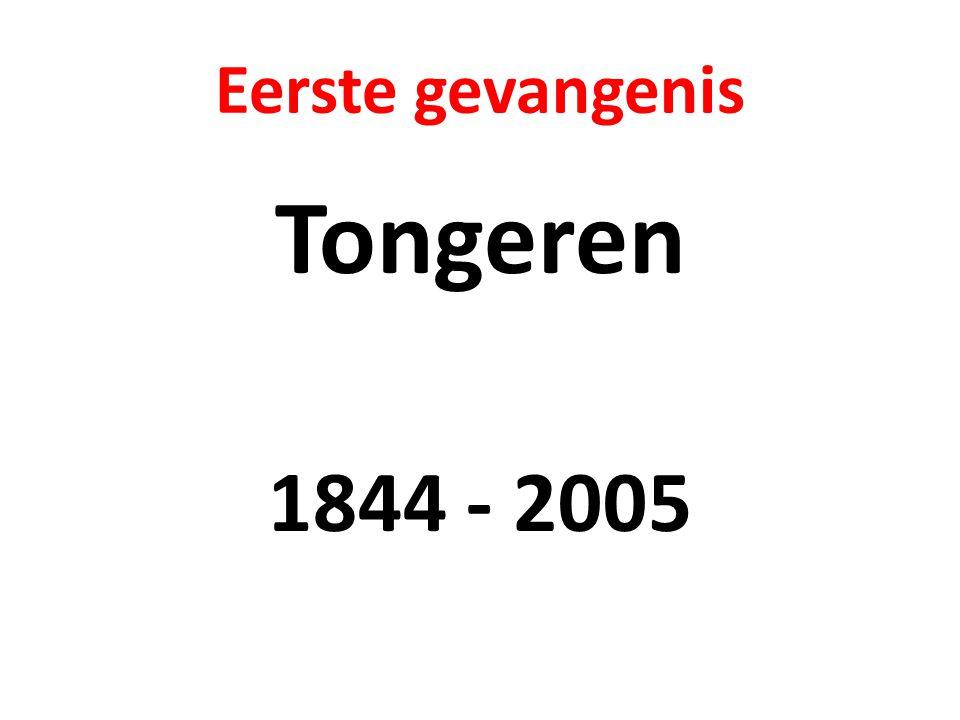 Eerste gevangenis Tongeren 1844 - 2005