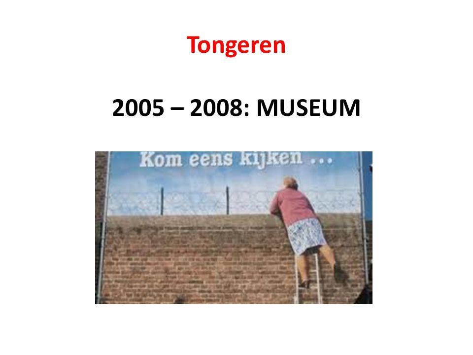 Tongeren 2005 – 2008: MUSEUM