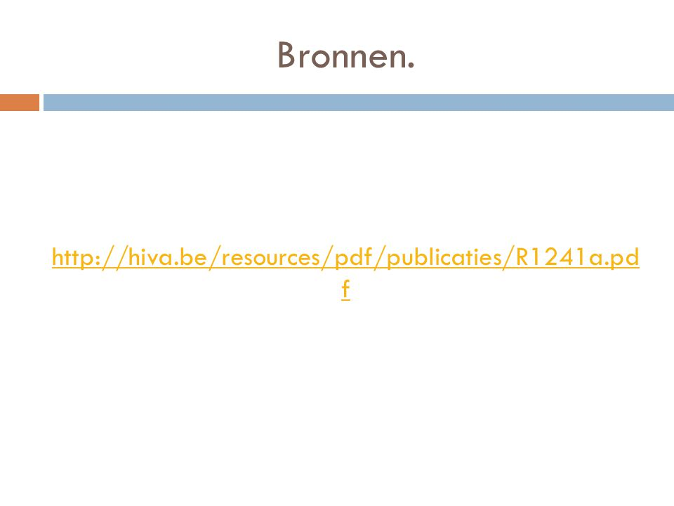 Bronnen. http://hiva.be/resources/pdf/publicaties/R1241a.pd f