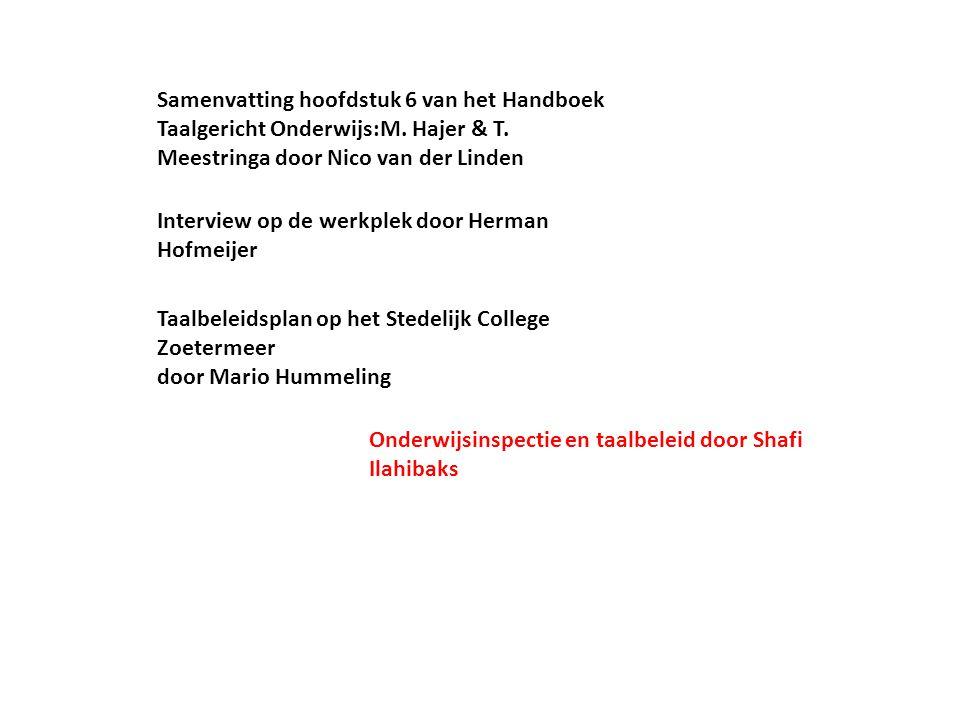 Onderwijsinspectie en taalbeleid door Shafi Ilahibaks Interview op de werkplek door Herman Hofmeijer Taalbeleidsplan op het Stedelijk College Zoeterme