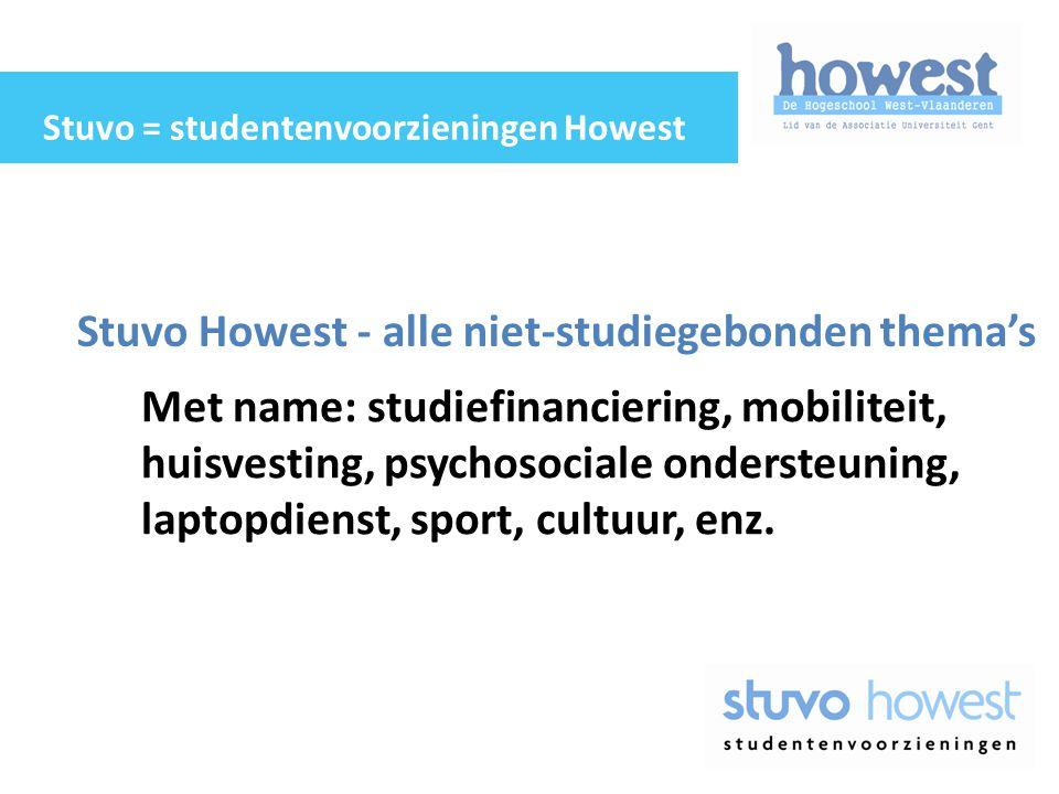 Stuvo Howest - alle niet-studiegebonden thema's Met name: studiefinanciering, mobiliteit, huisvesting, psychosociale ondersteuning, laptopdienst, spor