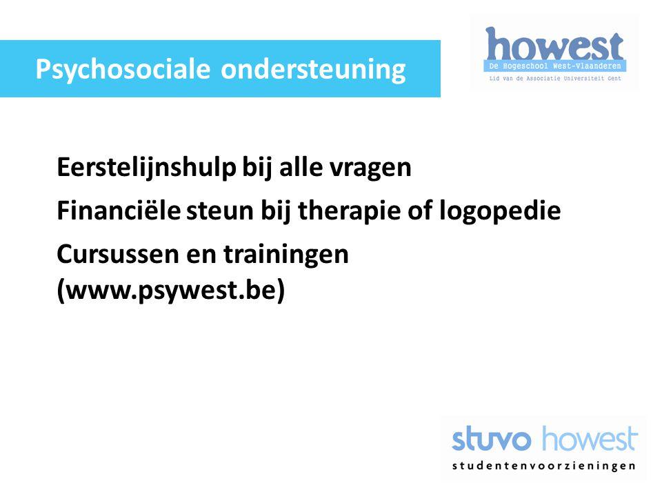 Eerstelijnshulp bij alle vragen Financiële steun bij therapie of logopedie Cursussen en trainingen (www.psywest.be) Psychosociale ondersteuning