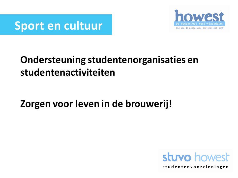 Ondersteuning studentenorganisaties en studentenactiviteiten Zorgen voor leven in de brouwerij! Sport en cultuur