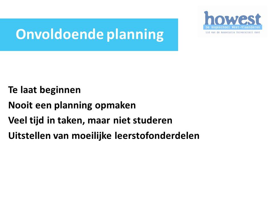 Te laat beginnen Nooit een planning opmaken Veel tijd in taken, maar niet studeren Uitstellen van moeilijke leerstofonderdelen Onvoldoende planning