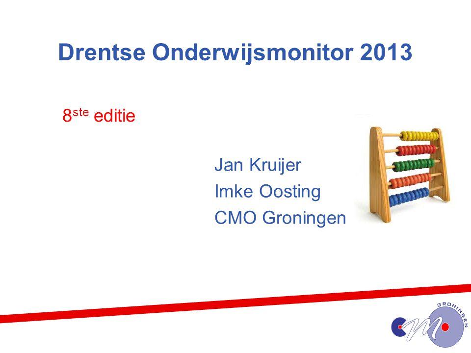 Drentse Onderwijsmonitor 2013 8 ste editie Jan Kruijer Imke Oosting CMO Groningen