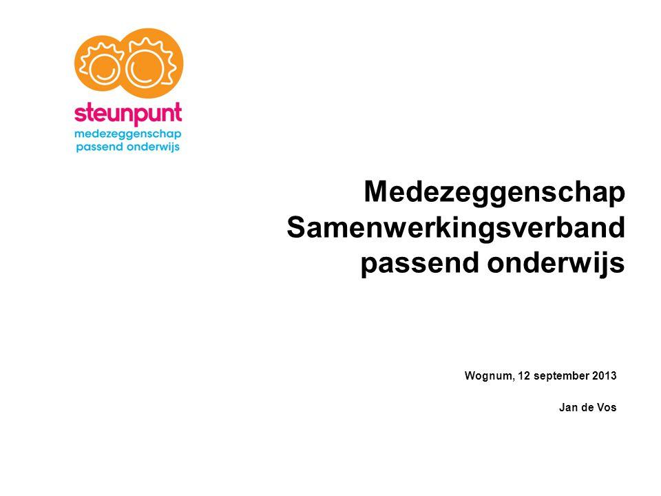 Medezeggenschap Samenwerkingsverband passend onderwijs Wognum, 12 september 2013 Jan de Vos