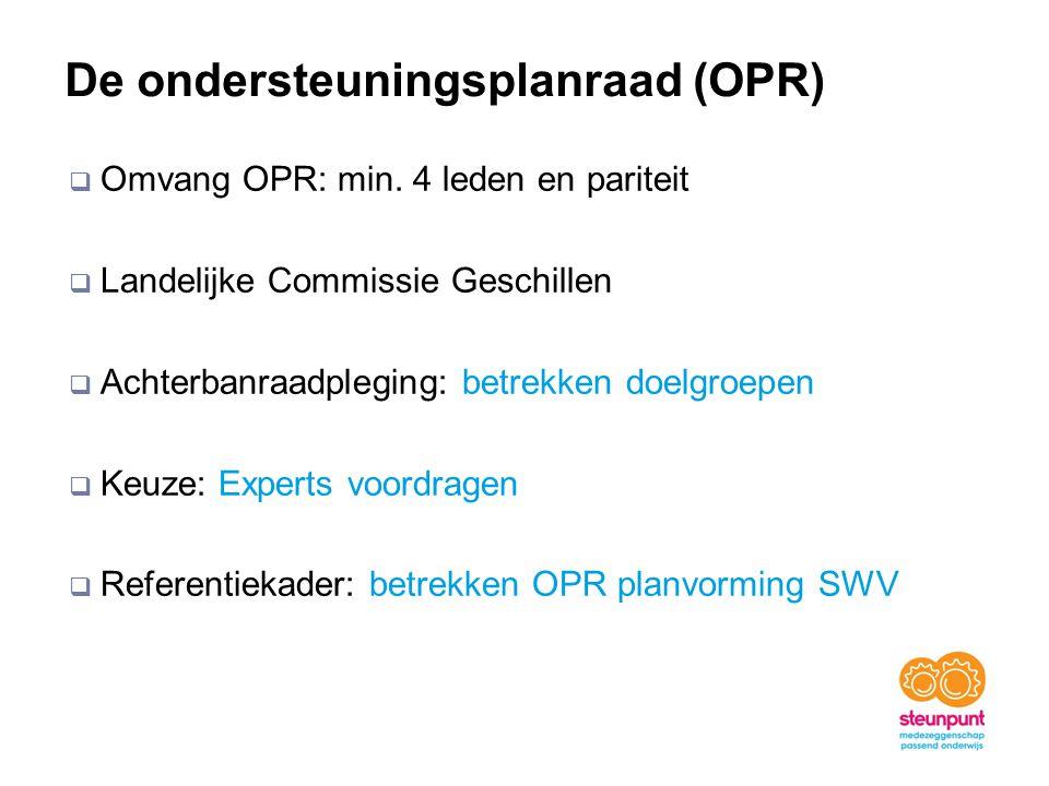 De ondersteuningsplanraad (OPR)  Omvang OPR: min. 4 leden en pariteit  Landelijke Commissie Geschillen  Achterbanraadpleging: betrekken doelgroepen