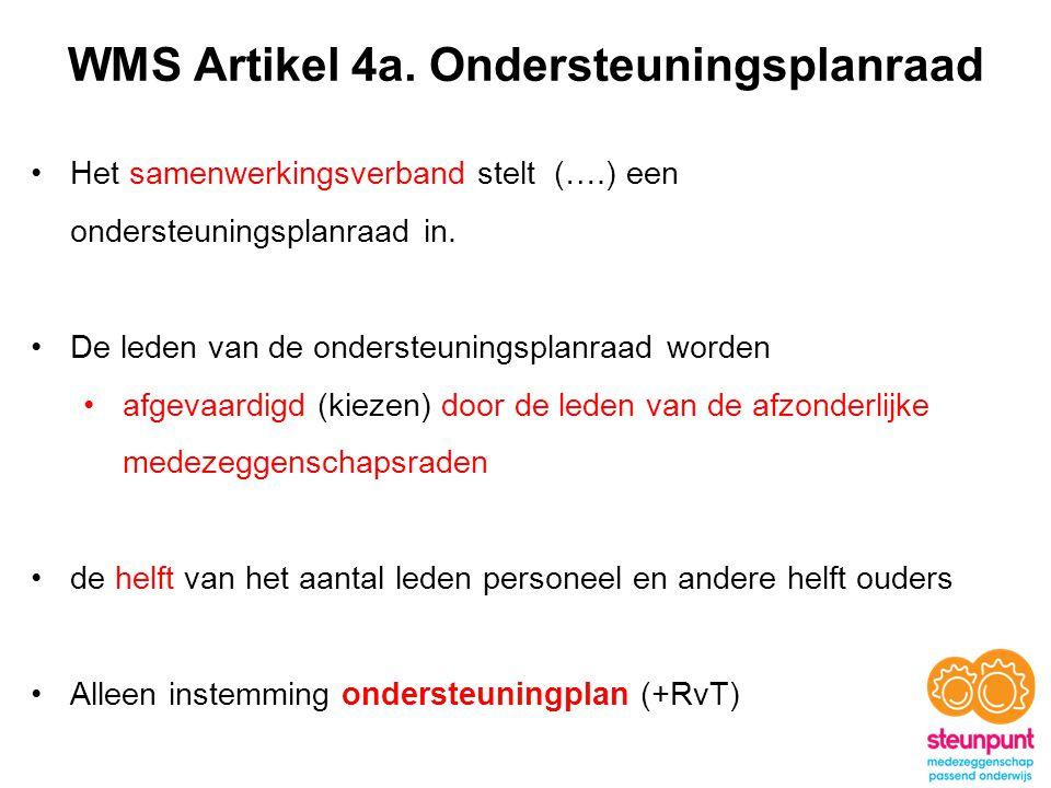WMS Artikel 4a. Ondersteuningsplanraad Het samenwerkingsverband stelt (….) een ondersteuningsplanraad in. De leden van de ondersteuningsplanraad worde