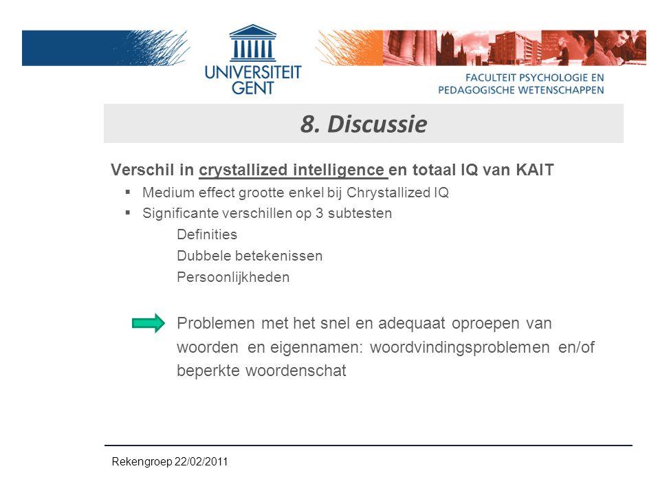 Verschil in crystallized intelligence en totaal IQ van KAIT  Medium effect grootte enkel bij Chrystallized IQ  Significante verschillen op 3 subtest