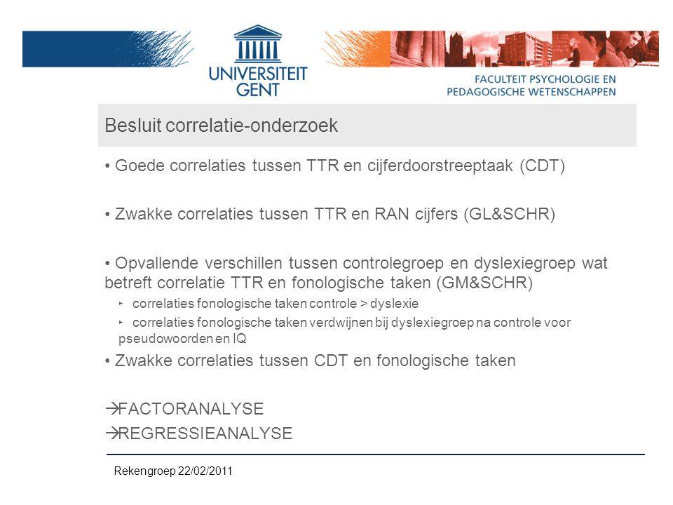 Besluit correlatie-onderzoek Goede correlaties tussen TTR en cijferdoorstreeptaak (CDT) Zwakke correlaties tussen TTR en RAN cijfers (GL&SCHR) Opvalle