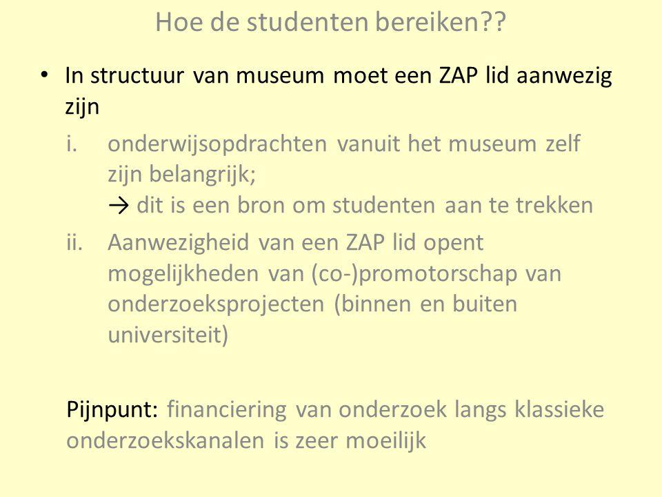 In structuur van museum moet een ZAP lid aanwezig zijn i.onderwijsopdrachten vanuit het museum zelf zijn belangrijk; → dit is een bron om studenten aa