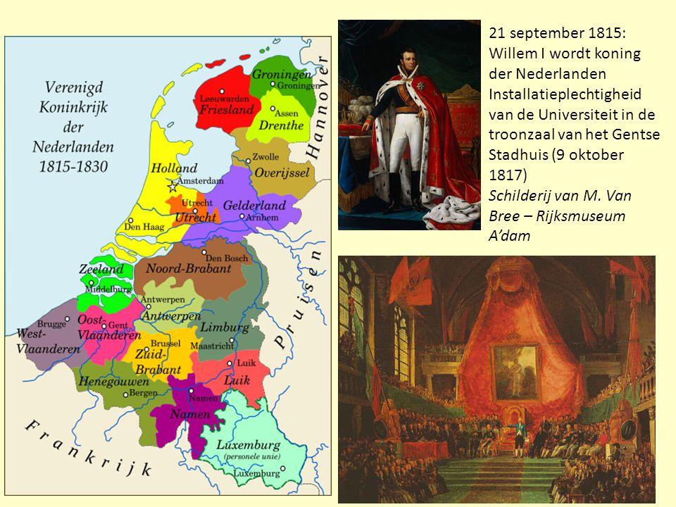 21 september 1815: Willem I wordt koning der Nederlanden Installatieplechtigheid van de Universiteit in de troonzaal van het Gentse Stadhuis (9 oktobe