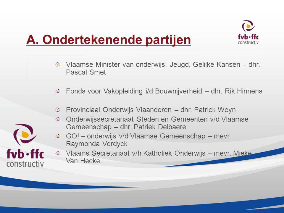 p.2 A. Ondertekenende partijen Vlaamse Minister van onderwijs, Jeugd, Gelijke Kansen – dhr.