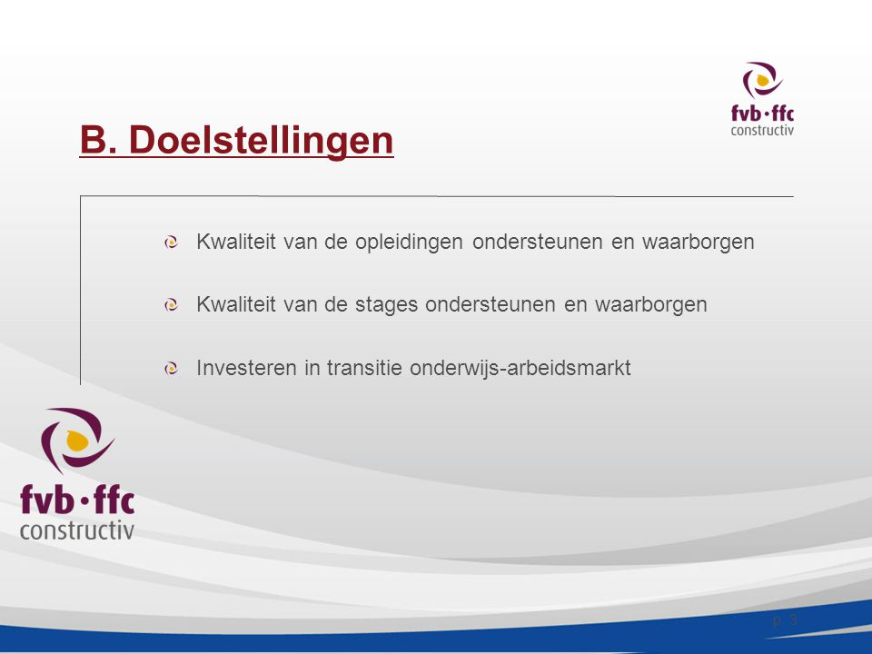 p.4 B. 1. Kwaliteit opleidingen Vaktechnische opleidingen voor lkn.