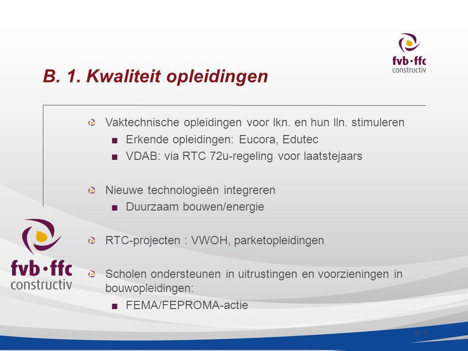 p. 4 B. 1. Kwaliteit opleidingen Vaktechnische opleidingen voor lkn.