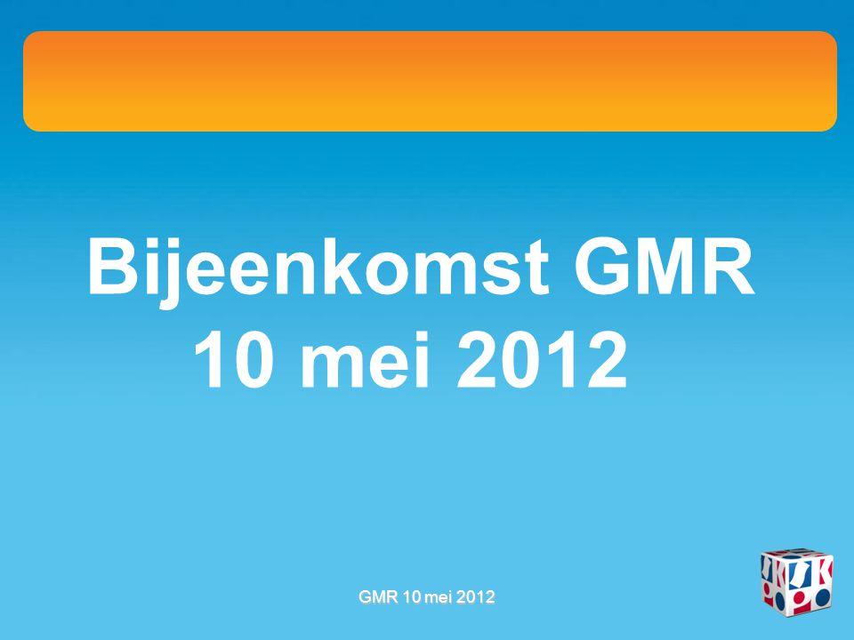 Bijeenkomst GMR 10 mei 2012 GMR 10 mei 2012