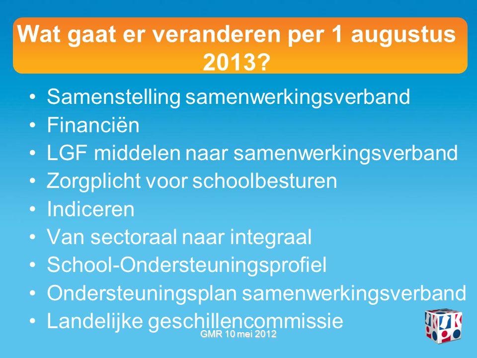 Wat gaat er veranderen per 1 augustus 2013.