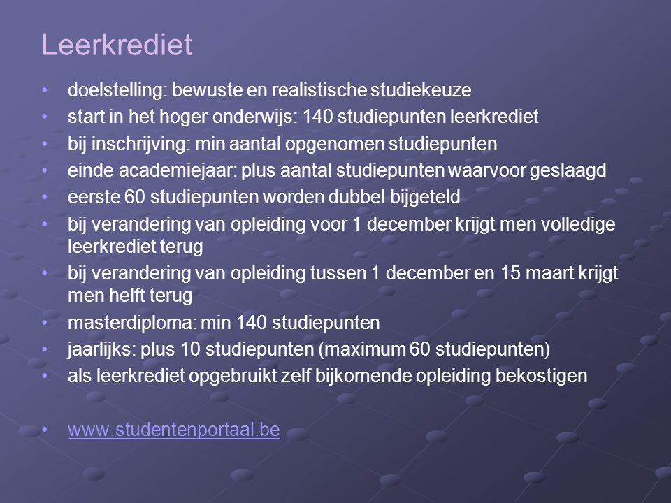 Leerkrediet doelstelling: bewuste en realistische studiekeuze start in het hoger onderwijs: 140 studiepunten leerkrediet bij inschrijving: min aantal