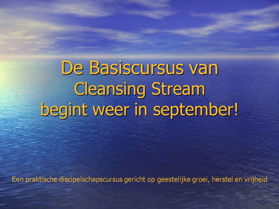 De Basiscursus van Cleansing Stream begint weer in september.