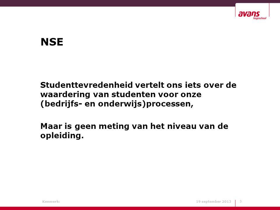 Kenmerk: 19 september 2013 NSE Belangrijke zaken die het studentenoordeel beïnvloeden zijn: Sfeer : is onderzoekstechnisch moeilijk te definiëren maar is wel een maat voor tevredenheid.