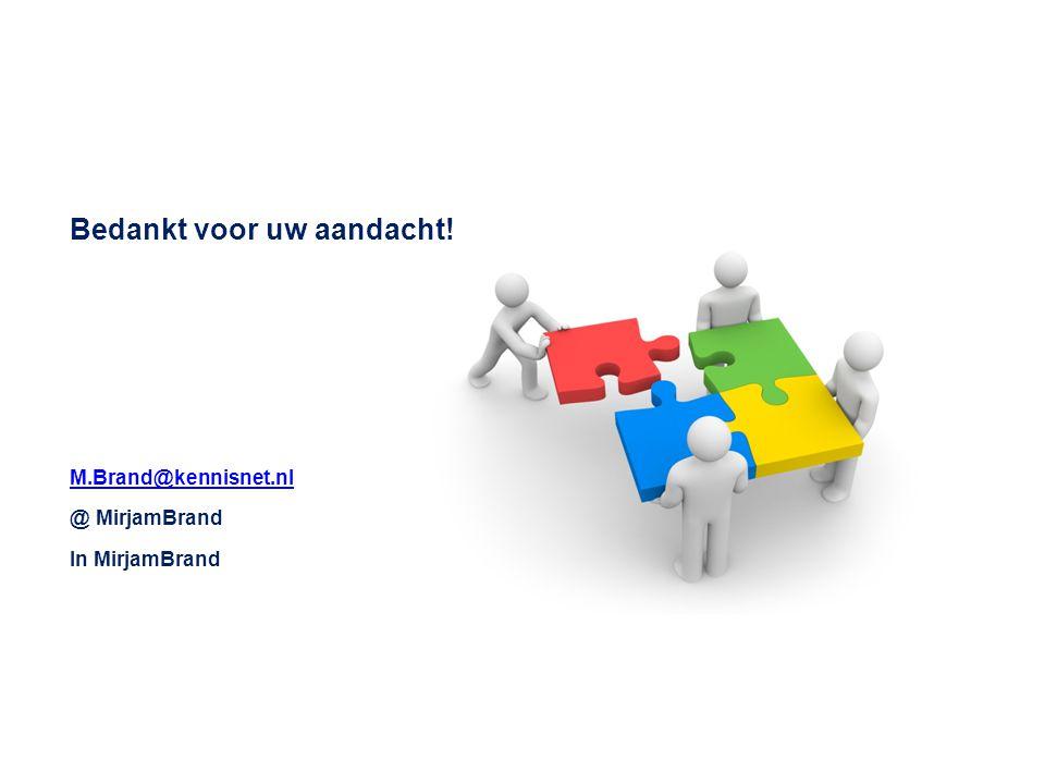 Bedankt voor uw aandacht! M.Brand@kennisnet.nl @ MirjamBrand In MirjamBrand