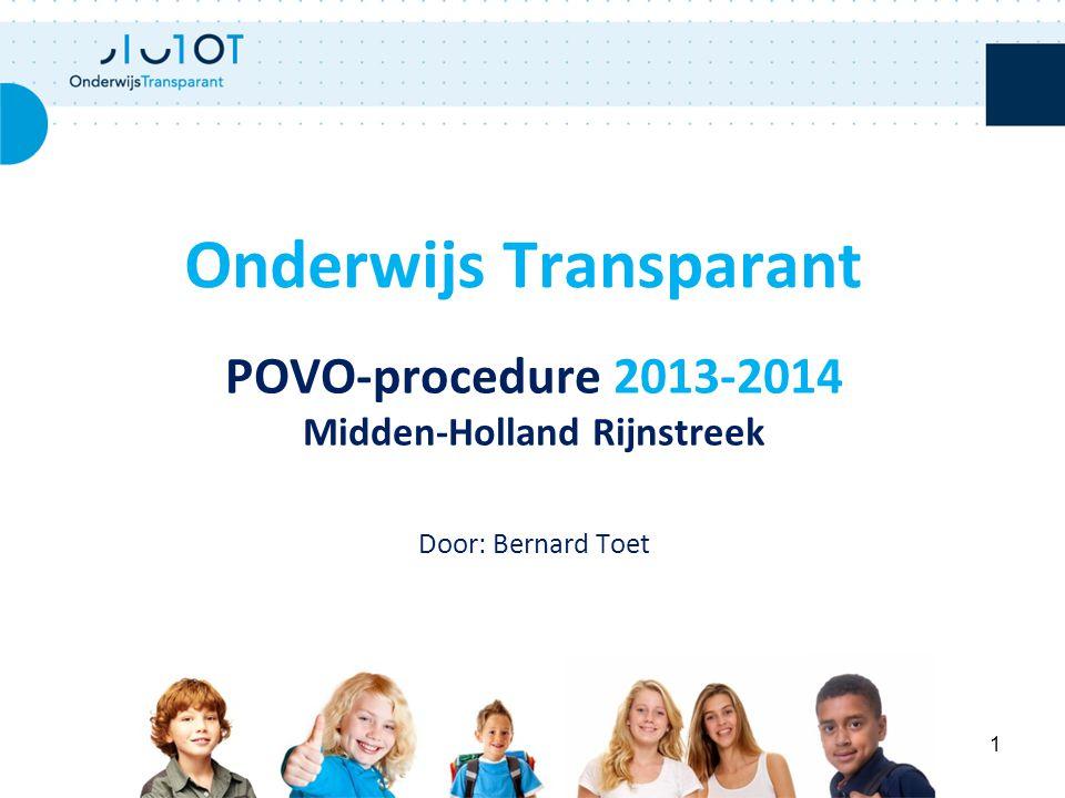 POVO-procedure 2013-2014 Midden-Holland Rijnstreek Door: Bernard Toet Onderwijs Transparant 1