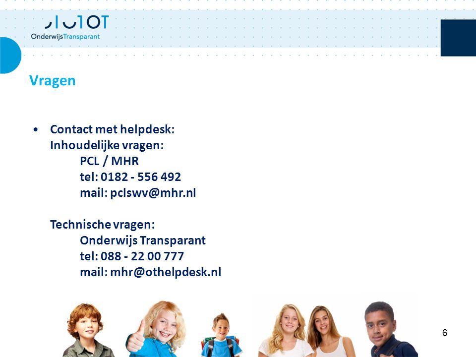 Vragen Contact met helpdesk: Inhoudelijke vragen: PCL / MHR tel: 0182 - 556 492 mail: pclswv@mhr.nl Technische vragen: Onderwijs Transparant tel: 088