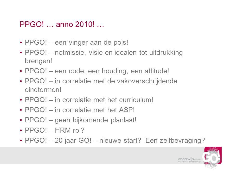 PPGO! … anno 2010! … PPGO! – een vinger aan de pols! PPGO! – netmissie, visie en idealen tot uitdrukking brengen! PPGO! – een code, een houding, een a