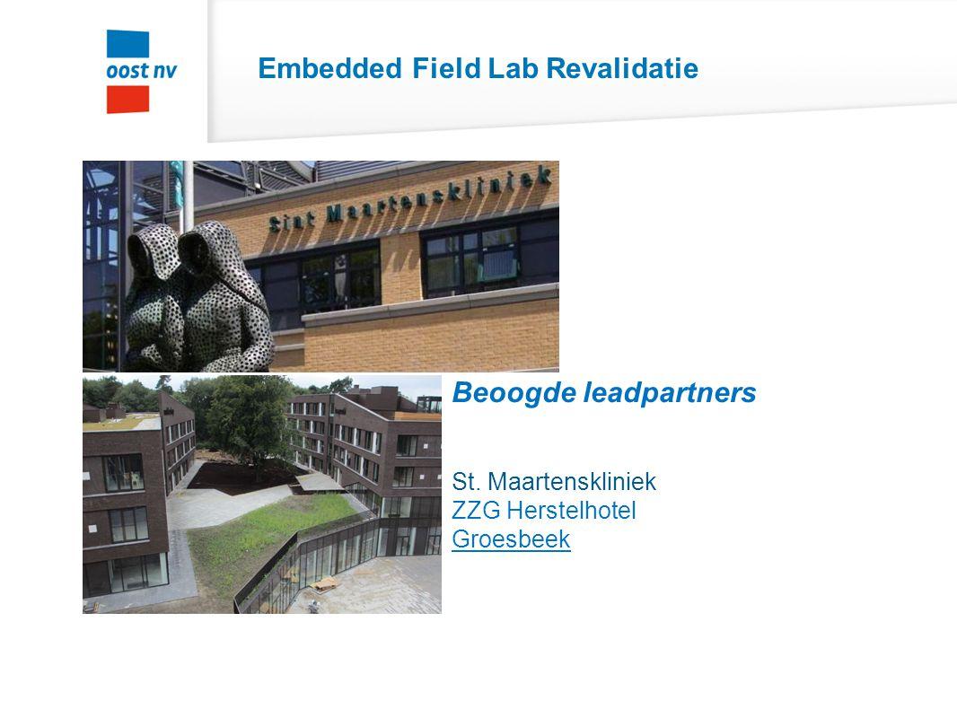 Embedded Field Lab voor Tweedelijnszorg Beoogd lead partner: Slingeland Ziekenhuis Doetinchem