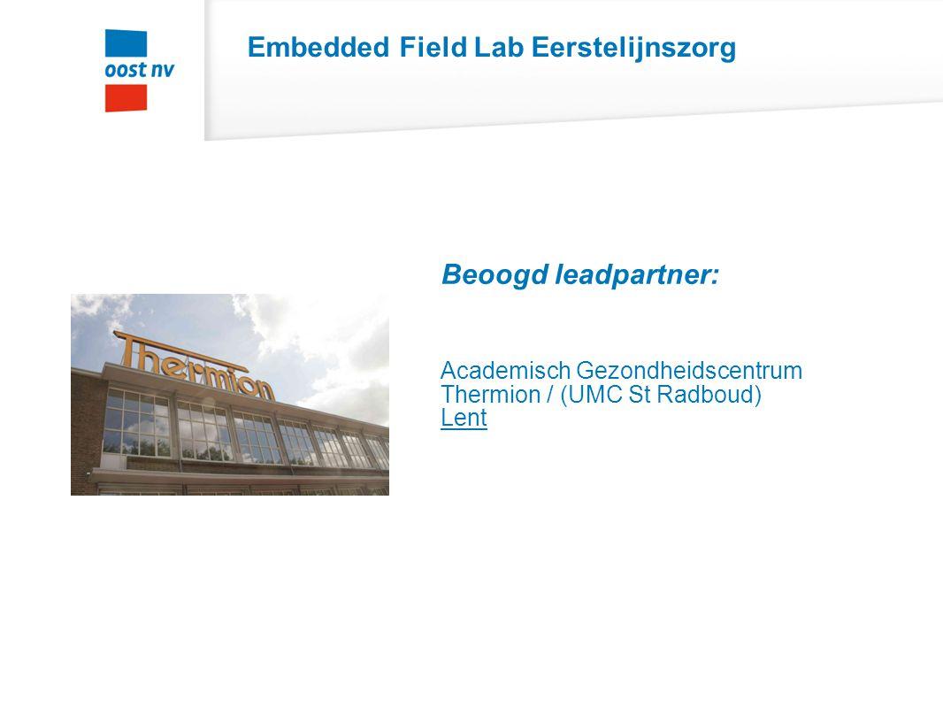 Embedded Field Lab Gehandicaptenzorg Beoogd leadpartner: SIZA Arnhem