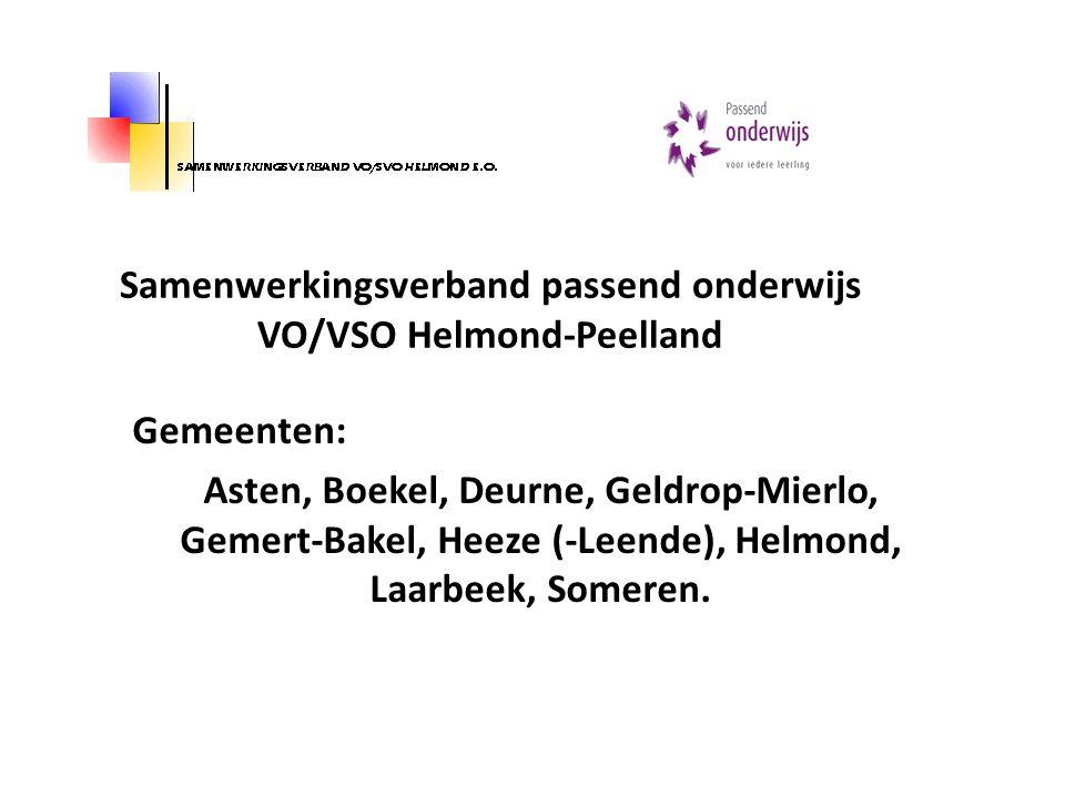 Samenwerkingsverband passend onderwijs VO/VSO Helmond-Peelland Gemeenten: Asten, Boekel, Deurne, Geldrop-Mierlo, Gemert-Bakel, Heeze (-Leende), Helmon
