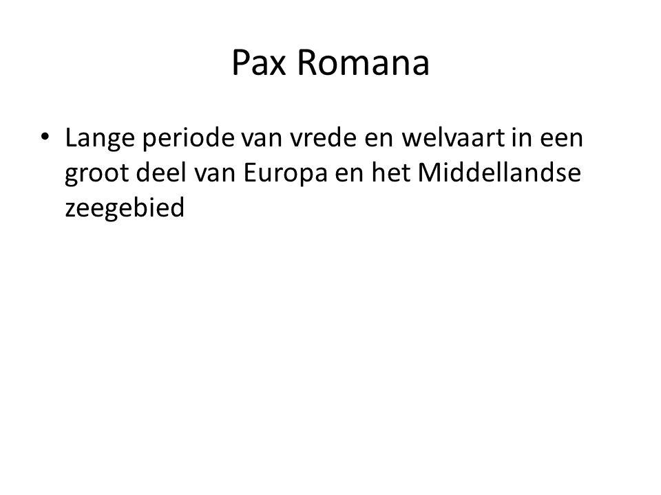 Pax Romana Lange periode van vrede en welvaart in een groot deel van Europa en het Middellandse zeegebied