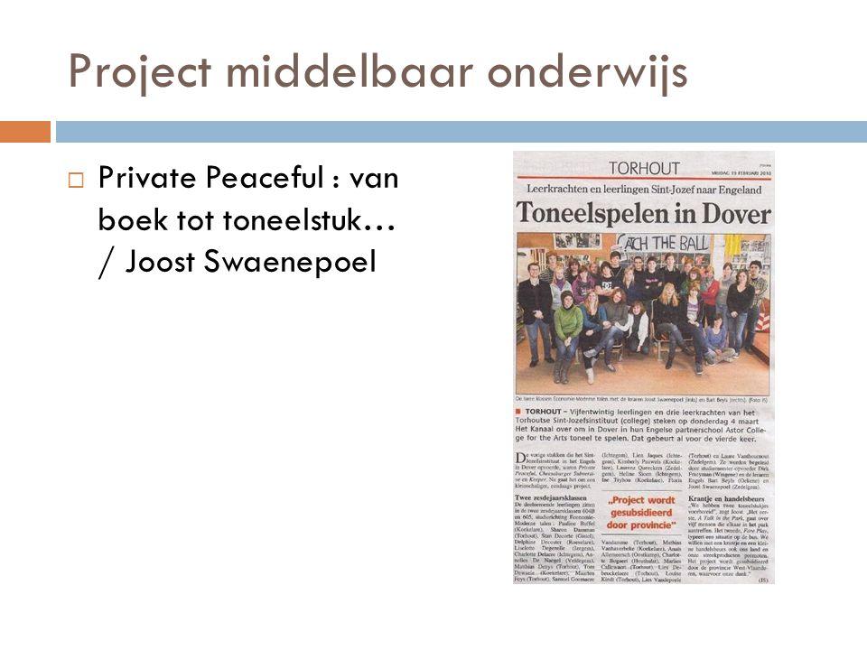 Project middelbaar onderwijs  Private Peaceful : van boek tot toneelstuk… / Joost Swaenepoel
